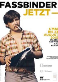 Fassbinder Jetzt Poster NEWS 03 07 2015rechts